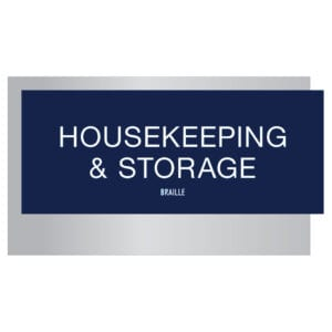 Housekeeping and Storage with braille Signs for Hotels, Retail Stores, and office to match visual merchandising and visual decor by a premier sign company
