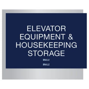 Elevator equipment and Housekeeping storage with braille Signs for Hotels, Retail Stores, and office to match visual merchandising and visual decor by a premier sign company